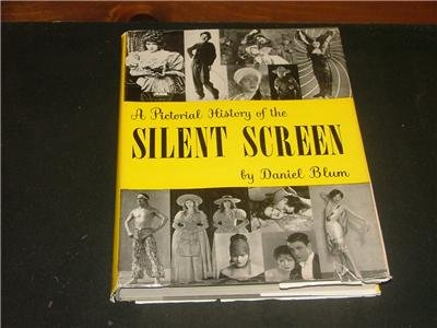 A Pictorial History of the Silent Screen, Daniel Blum