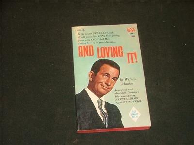And Loving It William Johnston Get Smart tv novel '67