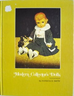 MODERN COLLECTOR'S DOLLS FIRST EDITION - PATRICIA SMITH