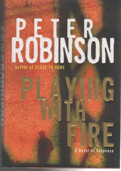 Playing With Fire by Peter Robinson ( isbn 006019877X )