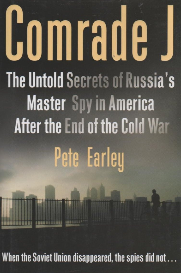 Comrade J by Pete Earley (Hardcover)