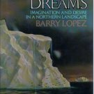 Arctic Dreams by Barry Lopez (Hardcover)