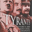 Tyrants : History's 100 Most Evil Despots and Dictators by Nigel Cawthorne