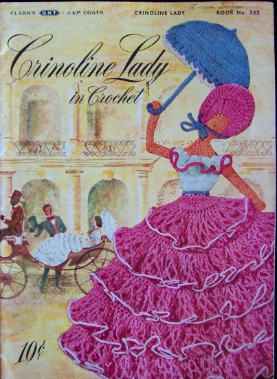 Vintage 40s Clark�s ONT J & P Coats Book No 262 Crinoline Lady In Crochet Instruction Patterns