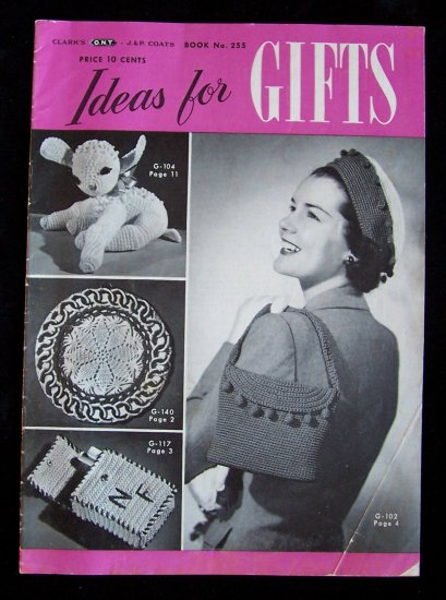 Vintage 1949 Clark�s ONT J & P Coats Book No 255 Ideas For Gifts Crochet Patterns