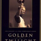 Golden Twilight Jack Nicklaus in His Final Championship Season Golf Golfing