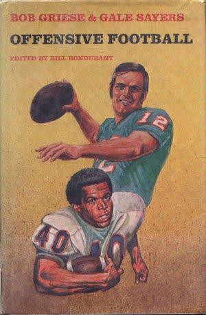 Offensive Football Bob Griese Gayle Sayers Bill Bondurant vintage football book
