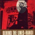 Behind The Lines - Hanoi December 23, 1966 - January 7, 1967 Harrison E. Salisbury Vietnam War