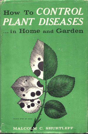 How To Control Plant Diseases...In Home and Garden Vintage Gardening Book