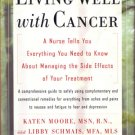 Living Well With Cancer Managing the Side Effects of Your Treatment Nursing Moore Schmais