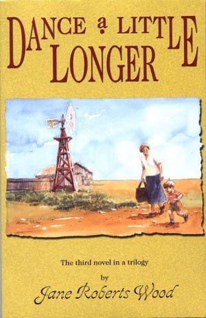 Dance A Little Longer by Jane Roberts Wood