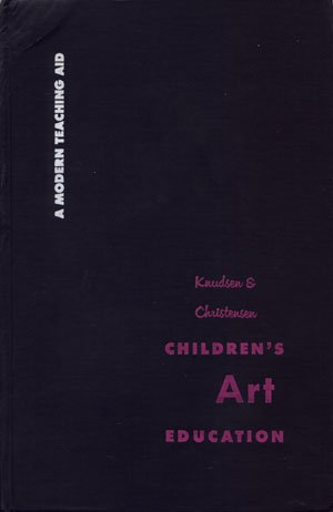 Children's Art Education A Modern Teaching Aid Knudsen & Christensen vintage book 1957
