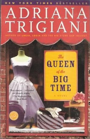 THE QUEEN OF THE BIG TIME / ADRIANA TRIGIANI