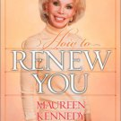 HOW TO RENEW YOU / MAUREEN KENNEDY SALAMAN