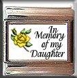 IN MEMORY OF DAUGHTER YELLOW ROSE BUD ITALIAN CHARM