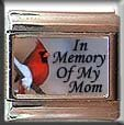 IN MEMORY OF MOM CARDINAL #2 ITALIAN CHARM