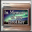 IN MEMORY OF BROTHER AURORA LIGHTS ITALIAN CHARM