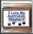 I LOVE MY AUSTRALIAN SHEPHERED ITALIAN CHARM