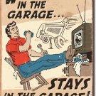 Tapahtuu autotallissa- Pysyy autotallissa metallikyltti