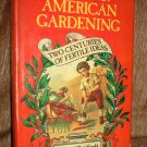 The Best of American Gardening -Ken & Pat Kraft   Home Gardener Advice