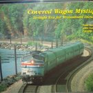Covered Wagon Mystique: Twilight Era for Streamlined Diesels (Trains/train book)