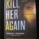 Kill Her Again-Robert Gregory Browne -Novel.Thriller paperback book (softcover)