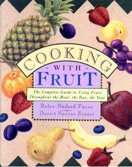 Cooking With Fruit-The Complete Guide Hardcover Cookbook