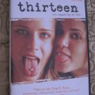 Thirteen DVD- Evan Rachel Wood, Holly Hunter, Nikki Reed,(Teen,Nudity,Sex, Drugs)