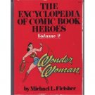 Encyclopedia of Comic Book Heroes: Wonder Woman  by Michael Fleisher (reference /nostalgia)