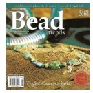 BEAD TRENDS Magazine JULY/ AUGUST 2008 Hottest Trends in beads & handcraft Jewelry