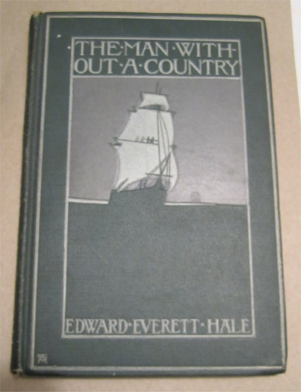 The Man Without a Country by Edward Everett Hale 1916 Hardcover