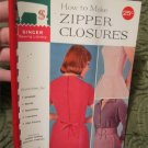 HOW TO MAKE ZIPPER CLOSURES by Singer Sewing Library 1960