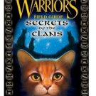 Warriors Field Guide: Secrets of the Clans Hardcover by Erin Hunter