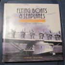 FLYING BOATS AND SEAPLANES: A  HISTORY FROM 1905