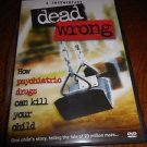 Dead Wrong: How Psychiatric Drugs Can Kill Your Child (DVD & Booklet)FREE SHIPPING