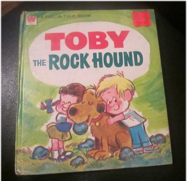 Rare 1979 Whitman Tell-A-Tale Book TOBY The ROCK HOUND ROGER BRADFIELD FREE SHIPPING