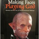 Making Faces Playing God Identity and The Art of Transformational Makeup FX Hardcover FREE SHIPPING