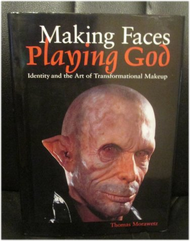 Making Faces Playing God Identity and The Art of Transformational Makeup FX FREE SHIPPING