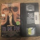 To Die For VHS Horror Thriller Vampire Movie RATED R FREE SHIPPING
