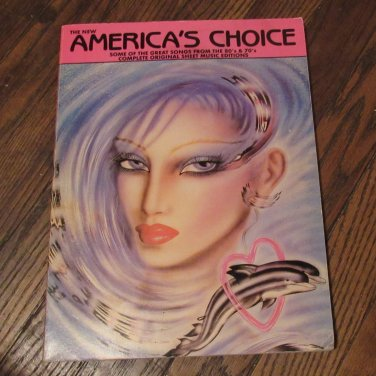 The New America's Choice: Some of the Great Songs From the 80's 70's Sheet Music Book FREE SHIPPING