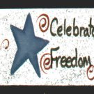 Celebrate Freedom Sign - 4th of July / Patriotic / Liberty Wooden Miniature