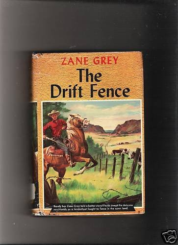 The Drift Fence-Zane Grey-Grosset & Dunlap~HBDJ~1933
