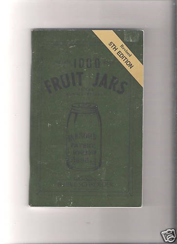 1000 Fruit Jars-Illustrated-Bill Schroeder~5Th Edition