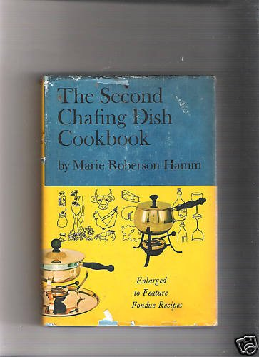 The Second Chafing Dish Cookbook-Marie R.Hamm~HBDJ