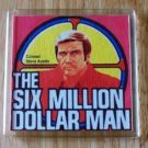 retro The Six Million Dollar Man Coaster or Change Tray