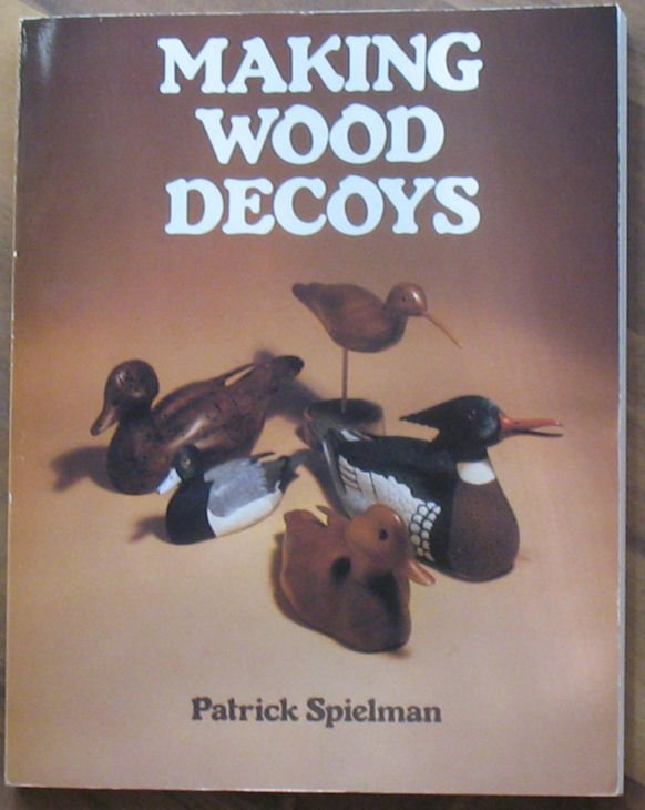 Book Making Wood Decoys Patrick Spielman Out of Print 1982
