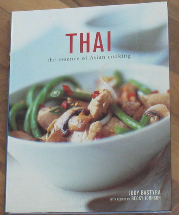 THAI the Essence of Asian Cooking Cookbook Judy Bastyra