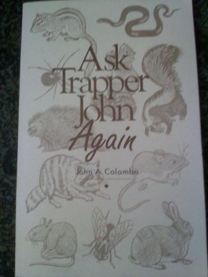 Ask Trapper John - Again - John A. Colombo gives tips, tricks and recipes too - paperback