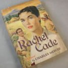 Rachel Cade - a 1956 novel by Charles Mercer - book club edition romance