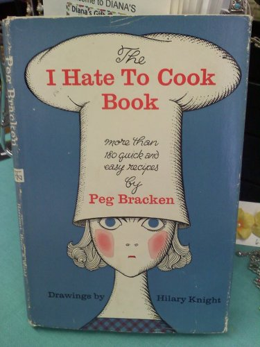 The I Hate To Cook Book - original 1960 edition by Peg Bracken - hardcover